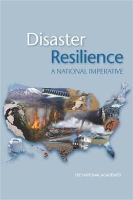 Disaster Resilience: A National Imperative 9780309261500