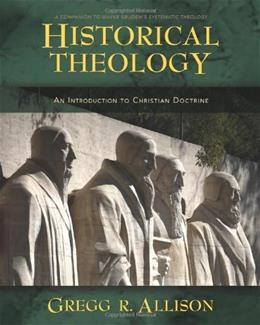 Historical Theology: An Introduction to Christian Doctrine, by Allison 9780310230137