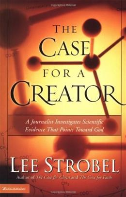 The Case for a Creator: A Journalist Investigates Scientific Evidence That Points Toward God Book Club 9780310241447