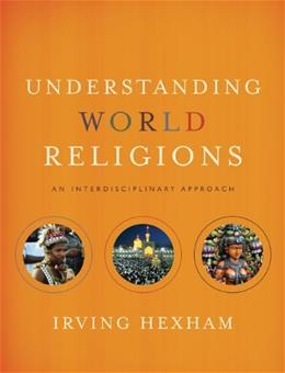 Understanding World Religions: An Interdisciplinary Approach, by Hexham 9780310259442