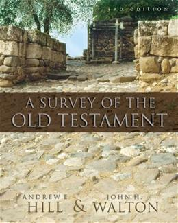Survey of the Old Testament, by Hill, 3rd Edition 9780310280958