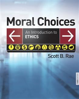 Moral Choices: An Introduction to Ethics, by Rae, 3rd Edition 9780310291091