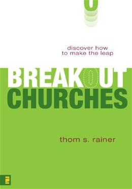 Breakout Churches: Discover How to Make the Leap 9780310293477