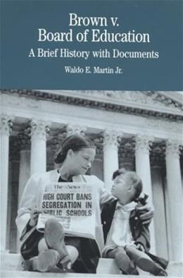 Brown V. Board of Education: A Brief History with Documents, by Martin 9780312111526