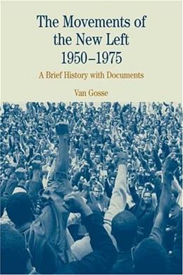 Movements of the New Left 1950 to 1975, by Gosse 9780312133979