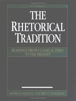 The Rhetorical Tradition: Readings from Classical Times to the Present 2 9780312148393