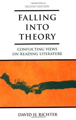 Falling into Theory: Conflicting Views on Reading Literature, by Richter, 2nd Edition 9780312201562