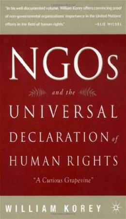 NGOs and the Universal Declaration of Human Rights: A Curious Grapevine, by Korey 9780312238865