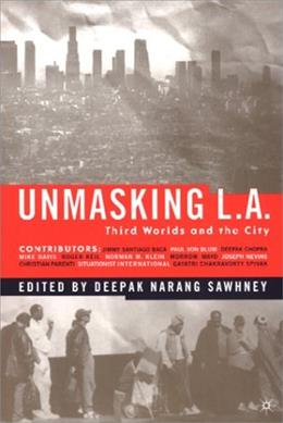 Unmasking L.A.: Third Worlds and the City 9780312292898