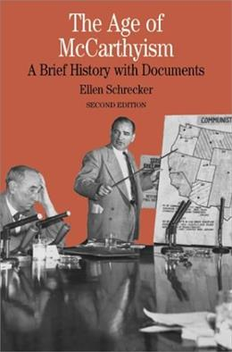 Age of McCarthyism: A Brief History With Documents, by Schrecker, 2nd Edition 9780312393199