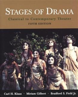Stages of Drama: Classical to Contemporary Theater, by Klaus, 5th Edition 9780312397333