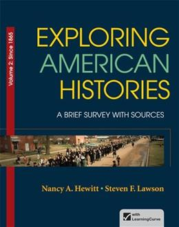 Exploring American Histories, by Hewitt, Volume 2: A Brief Survey with Sources 9780312410018