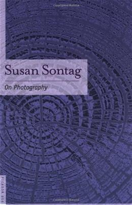On Photography, by Sontag 9780312420093