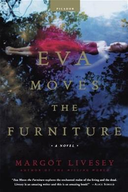 Eva Moves the Furniture: A Novel, by Livesey 9780312421038