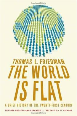 World Is Flat: A Brief History of the 21st Century, by Friedman 9780312425074