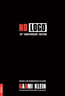 No Logo, by Klein, 10th Anniversary Edition with a New Introduction by the Author 9780312429270