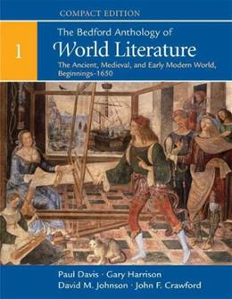Bedford Anthology of World Literature, by Davis, Compact Edition, Volume 1: The Ancient, Medieval, and Early Modern World 9780312441531