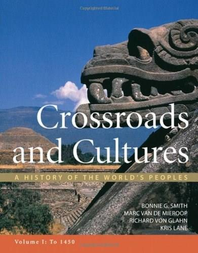 Crossroads and Cultures, Volume I: To 1450: A History of the Worlds Peoples First Edit 9780312442132