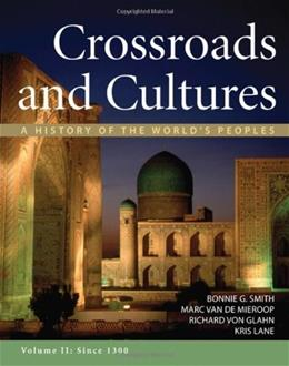 2: Crossroads and Cultures, Volume II: Since 1300: A History of the Worlds Peoples First Edit 9780312442149