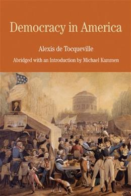Democracy in America: Abridged with an Introduction, by Tocqueville 9780312463304