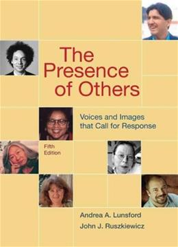 Presence of Others: Voices and Images That Call for Response, by Lunsford, 5th Edition 9780312464394