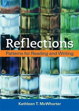 Reflections: Patterns for Reading and Writing First Edit 9780312486884