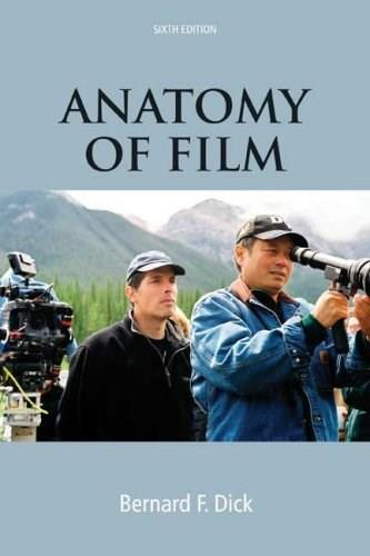 Anatomy of Film, by Dick, 6th Edition 9780312487119
