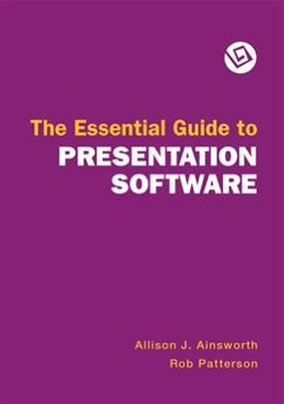 Essential Guide to Presentation Software, by Ainsworth 9780312538194