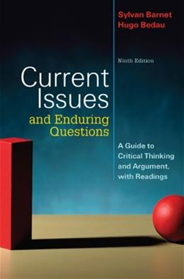Current Issues and Enduring Questions: A Guide to Critical Thinking and Argument, with Readings, by Barnet, 9th Edition 9780312547325