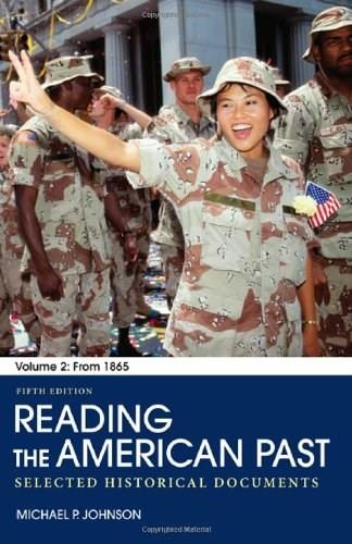 2: Reading the American Past: Volume II: From 1865: Selected Historical Documents 9780312563776