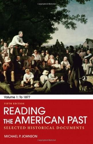 Reading the American Past: Volume I: To 1877: Selected Historical Documents 5 9780312564131