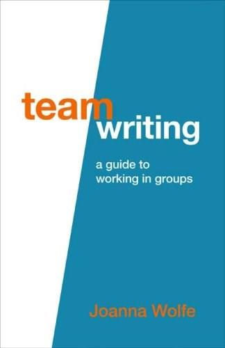 Team Writing: A Guide to Working in Groups 1St Editio 9780312565824