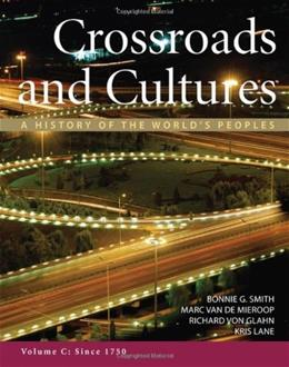 Crossroads and Cultures: A History of the Worlds Peoples, by Smith, Volume C: Since 1750 9780312571689