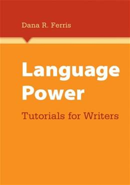 Language Power: Tutorials for Writers, by Ferris 9780312577803