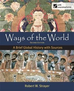 Ways of the World: A Brief Global History with Sources, Combined Volume 2 PKG 9780312583460