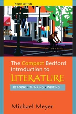 Compact Bedford Introduction to Literature, by Meyer, 9th Edition 9780312594343