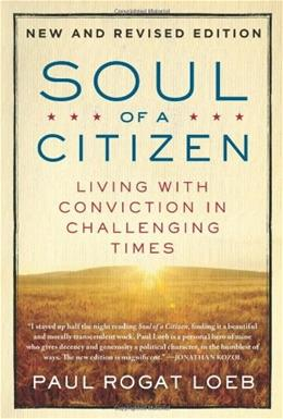 Soul of a Citizen: Living with Conviction in Challenging Times, by Loeb, 2nd Edition 9780312595371
