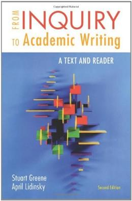 From Inquiry to Academic Writing: A Text and Reader, by Greene, 2nd Edition 9780312601416