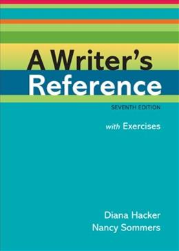 Writers Reference with Exercises, by Hacker, 7th Edition 9780312601478