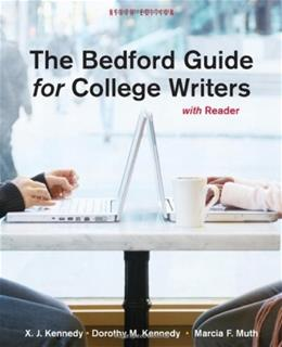 Bedford Guide for College Writers with Reader, by Kennedy, 9th Edition 9780312601546