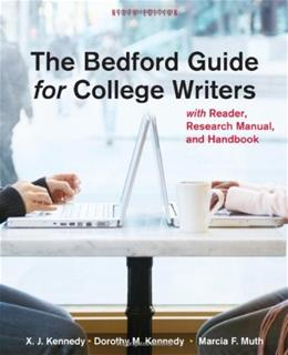 Bedford Guide for College Writers with Reader, Research Manual and Handbook, by Kennedy, 9th Edition 9780312601591
