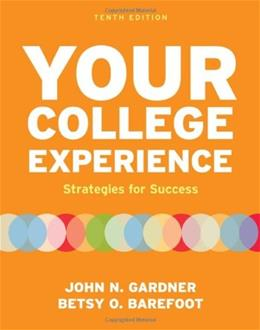 Your College Experience: Strategies for Success, by Gardner, 10th Edition, WORKTEXT 9780312602543