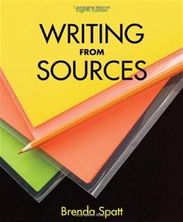 Writing from Sources, by Spatt, 8th Edition 9780312602901