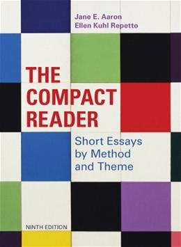 Compact Reader: Short Essays by Method and Theme, by Aaron, 9th Edition 9780312609603