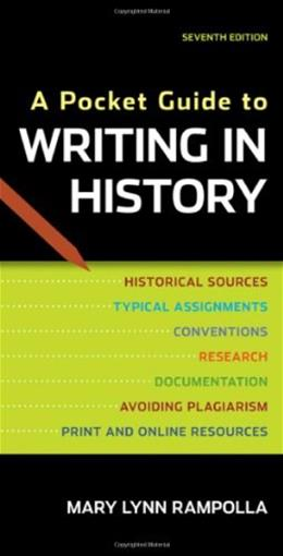 Pocket Guide to Writing in History, by Rampolla, 7th Edition 9780312610418