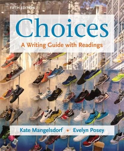 Choices: A Writing Guide with Readings 5 9780312611408