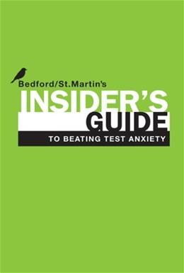 Insiders Guide to Beating Test Anxiety (Bedford/St. Martins Insiders Guide To...) First Edit 9780312614355