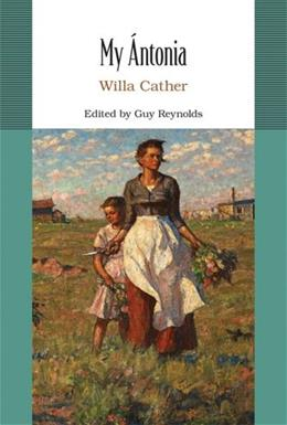 My Antonia, by Cather 9780312614683