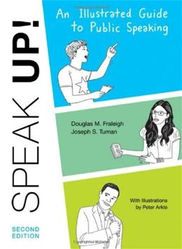 Speak Up: An Illustrated Guide to Public Speaking, by Fraleigh, 2nd Edition 9780312621889