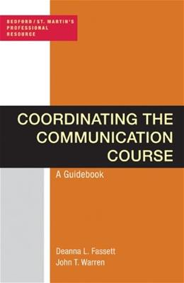 Coordinating the Communication Course: A Guidebook, by Fassett 9780312623456
